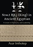 Nsw.t Bjt.j (King) In Ancient Egyptian:: A lesson in paronymy and leadership