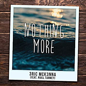 Nothing More (feat. Niall Tarmey)
