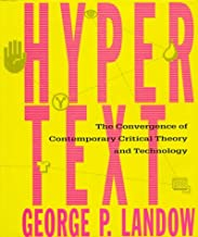 Hypertext: The Convergence of Contemporary Critical Theory and Technology (Parallax: Re-visions of Culture and Society)