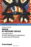Prove di welfare locale. La costruzione di livelli essenziali di assistenza in provincia di Cremona