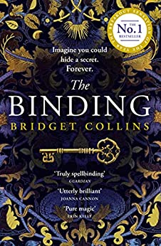 The Binding: THE #1 FICTION BESTSELLER from the author of THE BETRAYALS by [Bridget Collins]