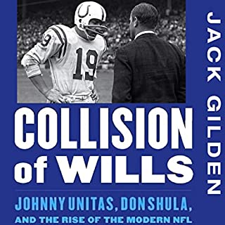Collision of Wills: Johnny Unitas, Don Shula, and the Rise of the Modern NFL audiobook cover art