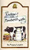 Cookin'With Powdered Milk (Cookin` With Home Storage)