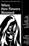 When New Flowers Bloomed: Short Stories by Women Writers from Costa Rica and Panama (Discoveries)