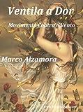Ventila a Dor - Movimento Contra o Vento (Portuguese Edition)