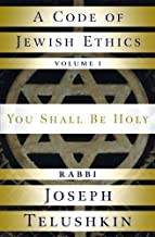A Code of Jewish Ethics: Volume 1: You Shall Be Holy (English Edition)