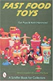 mcdonalds play food set - Fast Food Toys (Schiffer Book for Collectors)
