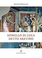 Spinello Di Luca Detto Aretino (Universitario Storia Dell'arte)