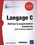 Langage C - Maîtriser la programmation procédurale (avec exercices pratiques)