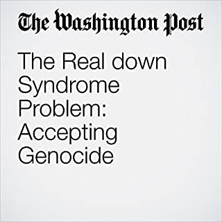 The Real down Syndrome Problem: Accepting Genocide audiobook cover art