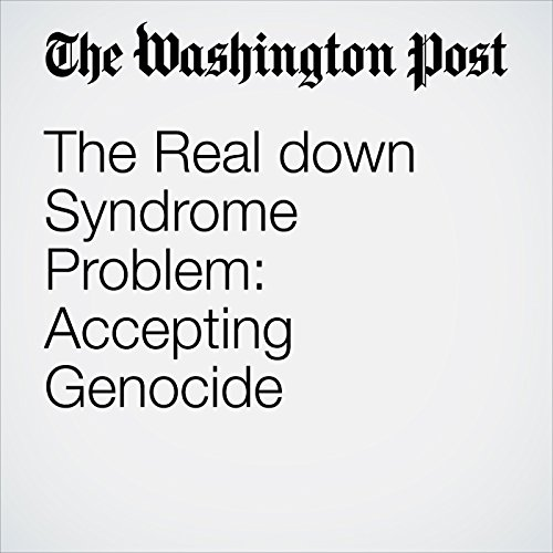 The Real down Syndrome Problem: Accepting Genocide copertina