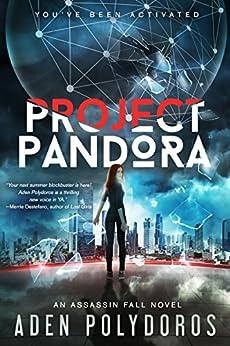 Project Pandora (Assassin Fall Book 1) by [Aden Polydoros]
