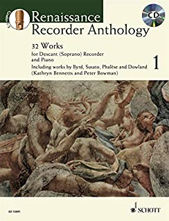 Renaissance Recorder Anthology Vol. 1: 32 Pieces for Soprano (Descant) Recorder and Piano