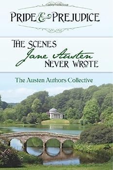Paperback Pride and Prejudice: The Scenes Jane Austen Never Wrote Book