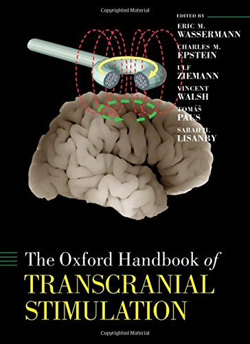 The Oxford Handbook of Transcranial Stimulation (Oxford Library of Psychology)