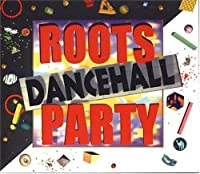 Roots Dancehall Party