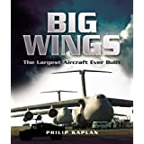 Big Wings: The Largest Aeroplanes Ever Built