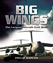 Big Wings: The Largest Aircraft Ever Built (Pen and Sword Large Format Aviation Books)
