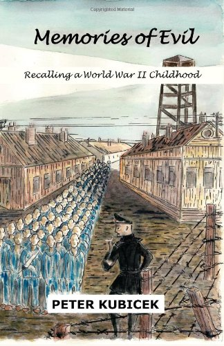 Book: Memories of Evil - A World War II Childhood by Peter Kubicek