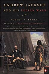 Andrew Jackson and His Indian Wars : Robert V. Remini