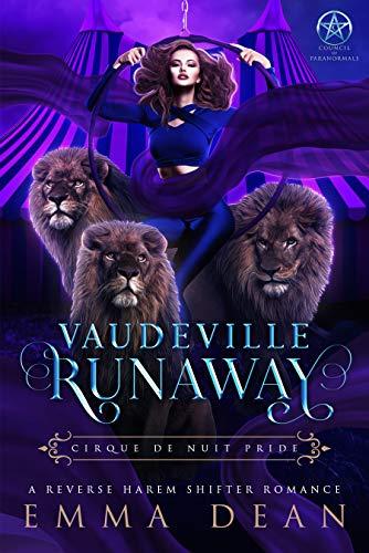 Vaudeville Runaway: A Standalone Reverse Harem Circus Shifter Romance (Cirque De Nuit Pride) (English Edition)