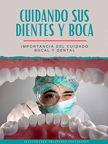 Cuidando sus dientes y boca: La práctica de cepillarse los dientes y...