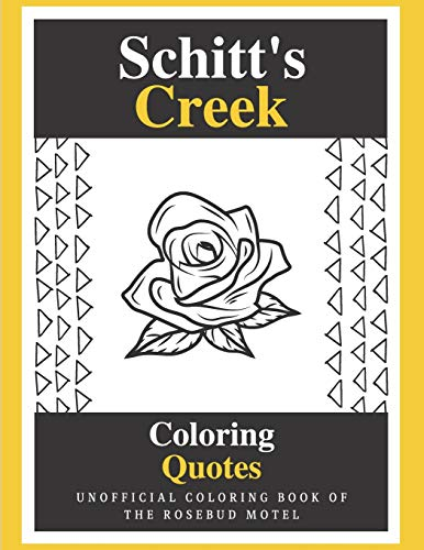 Schitt's Creek Coloring Quotes: Unofficial Coloring book Of the Rosebud Motel