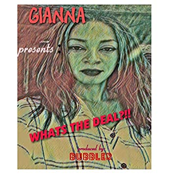 What's the Deal?! (feat. Gianna)
