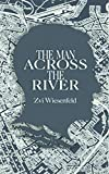 The Man Across the River: The incredible story of one man's will to survive the Holocaust (Holocaust...