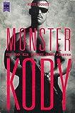 Monster Kody: Ich war ein Street Gang Fighter