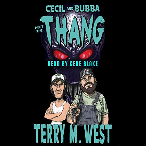 Cecil & Bubba Meet the Thang Audiobook By Terry M. West cover art