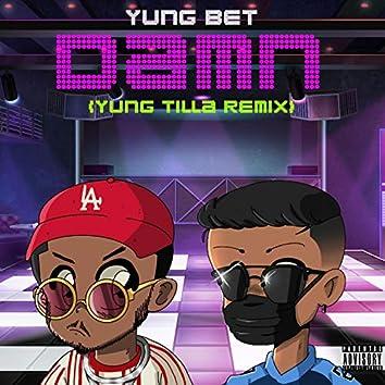 Damn (feat. Yung Tilla)