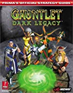 Gauntlet Dark Legacy - Dark Legacy : Prima's Official Strategy Guide de Prima Development