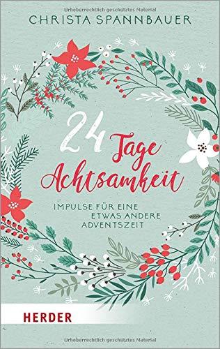 24 Tage Achtsamkeit: Impulse für eine etwas andere Adventszeit