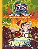 La Nenúfar i la Matoll a... Operació Sant Jordi (Les aventures de la família del Super3)