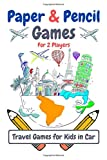 Paper & Pencil Games For 2 Players - Travel Games for Kids in Car: Activity Book for 2 Players. Tic-Tac-Toe (noughts and crosses / Xs and Os), ... Four) Games for Kids in Plane or at Home
