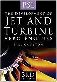 The Development of Jet and Turbine Aero Engines