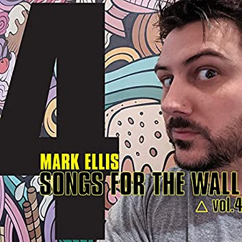 Songs For The Wall Vol.4