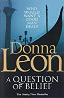 A Question of Belief by Donna Leon(2011-03-01)