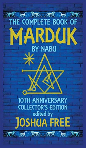 The Complete Book of Marduk by Nabu: A Pocket Anunnaki Devotional Companion to Babylonian Prayers & Rituals