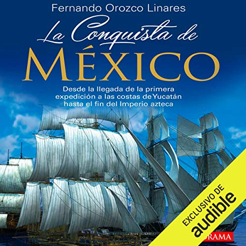 La Conquista de México [The Conquest of Mexico] audiobook cover art