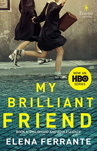 Compare Textbook Prices for My Brilliant Friend HBO Tie-in Edition: Book 1: Childhood and Adolescence Media tie-in Edition ISBN 9781609455064 by Ferrante, Elena,Goldstein, Ann