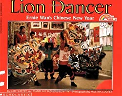 Lion Dancer: Ernie Wan's Chinese New Year by Kate Waters and Madeline Slovenz-Low, photographs by Martha Cooper