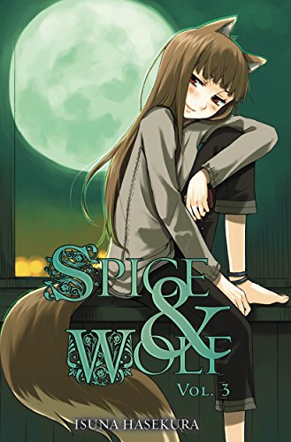 Spice and Wolf, Vol. 3 (light novel) (English Edition)