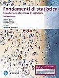 Fondamenti di statistica. Introduzione alla ricerca psicologica. Ediz. Mylab