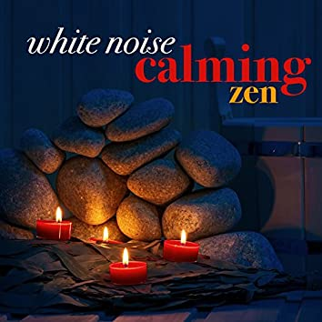 White Noise: Calming Zen