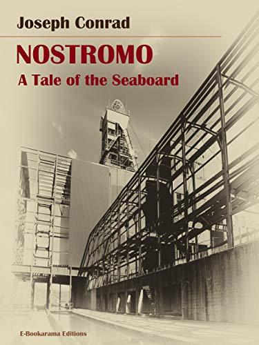 Couverture du livre Nostromo: A Tale of the Seaboard (English Edition)