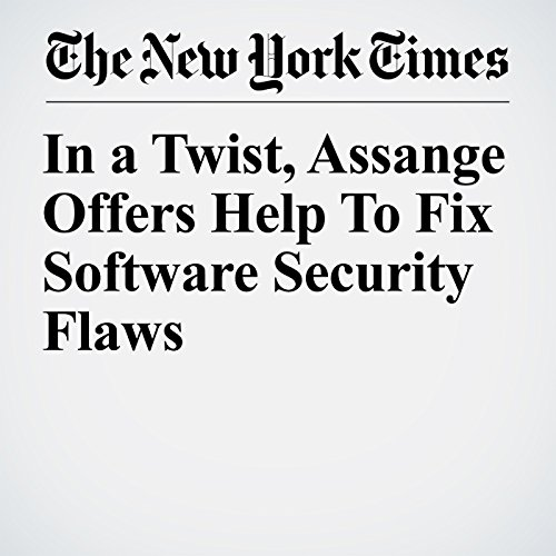 In a Twist, Assange Offers Help to Fix Software Security Flaws audiobook cover art