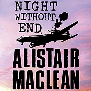 Night Without End                   By:                                                                                                                                 Alistair MacLean                               Narrated by:                                                                                                                                 Jonathan Oliver                      Length: 10 hrs and 13 mins     48 ratings     Overall 4.4