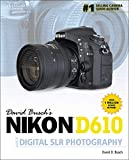 David Busch's Nikon D610 Guide to Digital SLR Photography (David Busch's Digital Photography Guides)